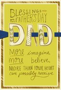 Blessings on Father's Day, Dad (Eph 3: 20-21 Niv) Cards