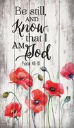 Panel Wall Art: Be Still and Know That I Am God, Red Poppies, (Psalm 46:10) (Pine) Plaque