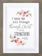Framed Wall Art: I Can Do All Things Through Christ Who Strengthens Me (Mdf/pine) Plaque