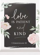 Glossy Sign: Love is Patient and Kind (1 Cor. 13) Homeware