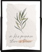 Transparent Glass Sign: In His Presence There is Peace (Metal Frame) Homeware