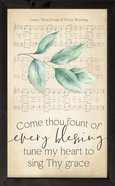 Framed Wall Art: Come Thou Fount of Every Blessing (Vintage Praise Series) Plaque
