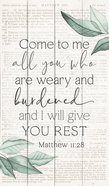 Panel Wall Art : Come to Me All You Who Are Weary and Burdened and I Will Give You Rest (Matthew 11:28) (Pine) (Vintage Praise Series) Plaque
