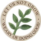 Cirle Carved Sign: Let Us Not Grow Weary in Doing Good (Mdf) Plaque