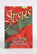 Jesus, the Real Meaning of Christmas NIV (Pack Of 25) Booklet