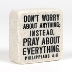Stone Scripture Block: Pray Engraved, Square (Phil 4:6) Homeware