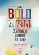 Poster Large: Be Bold Be Brave Poster