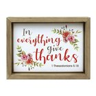 Mdf Framed Wall Art: In Everything Give Thanks (1 Thessalonians 5:18) Plaque