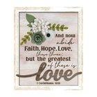 Mdf Framed Wall Art: Love (1 Corinthians 13:13) Plaque