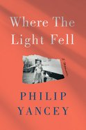 Where the Light Fell: A Memoir Hardback