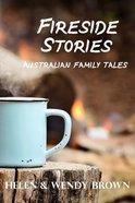 Fireside Stories: Australian Family Tales Paperback