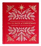 The 25 Days of Christmas: A Family Devotional to Help You Celebrate Jesus Hardback
