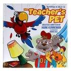The Teacher's Pet (Mutzphey And Milo Series) Hardback