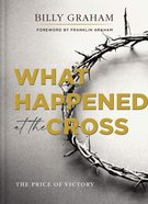What Happened At the Cross: The Price of Victory Hardback