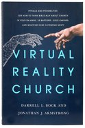 Virtual Reality Church: Pitfalls and Possibilities (Or How To Think Biblically About Church In Your Pajamas, Vr Baptisms, Jesus Avatars, And Whatever Paperback