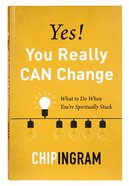 Yes, You Really Can Change: What to Do When You're Spiritually Stuck Paperback