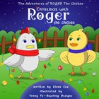 Christmas With Roger the Chicken (#02 in The Adventures Of Roger The Chicken Series) Paperback