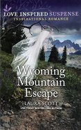 Wyoming Mountain Escape (Justice Seekers) (Love Inspired Suspense Series) Mass Market