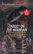 Target on the Mountain (Deadly Evidence/Standoff At Midnight Mountain) (Love Inspired Suspense 2 Books In 1 Series) Mass Market