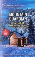 Mountain Guardian (Sheltered By the Solider/Night Prey) (Love Inspired Suspense 2 Books In 1 Series) Mass Market