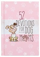 52 Devotions For Dog Moms Hardback