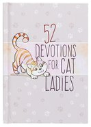 52 Devotions For Cat Ladies Hardback
