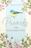 Proverbs For Your Daily Path (Words Of Hope Series) Paperback