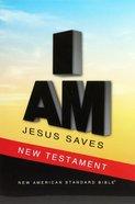 NASB 2020 Jesus Saves New Testament Paperback