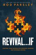 Revival...If: Igniting Your Passion For Personal Renewal and National Revival Paperback