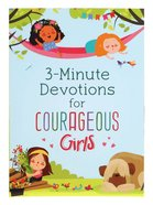 3-Minute Devotions For Courageous Girls Paperback