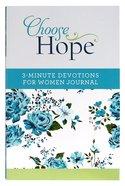 Choose Hope: 3-Minute Devotions For Women Journal Paperback