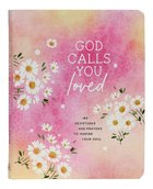 God Calls You Loved: 180 Devotions and Prayers to Inspire Your Soul Paperback