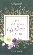 How God Grows a Woman of Faith: A Devotional Paperback