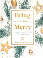 Bring on the Merry: 25 Days of Great Joy For Christmas Hardback