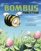 Bombus Finds a Friend Paperback
