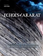 Echoes of Ararat: A Colleciton of Over 300 Flood Legends From North and South America Paperback