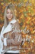 Shards of Light (#02 in Healer Series) Paperback