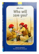 John Knox - Who Will Save You? (Little Lights Biography Series) Hardback