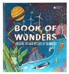 Book of Wonders: Exploring the Great Mysteries of the Universe Hardback