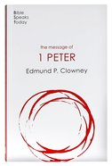 The Message of 1 Peter (2020) (Bible Speaks Today Series) Paperback