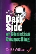 The Dark Side of Christian Counselling Paperback