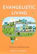 Evangelistic Living: Making Our Lives Count For Christ Paperback