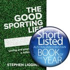 The Good Sporting Life: Loving and Playing Sport as a Follower of Jesus Paperback
