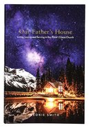 Our Fathers House: Living, Loving and Serving in the First Class Church Paperback