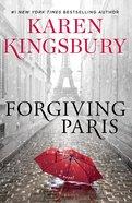 Forgiving Paris: A Novel Hardback