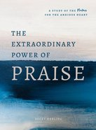 The Extraordinary Power of Praise eBook