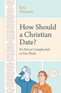 How Should a Christian Date? eBook