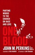 One Blood: Parting Words to the Church on Race and Love Paperback