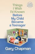 Things I Wish I'd Known Before My Child Became a Teenager Paperback