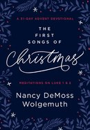 The First Songs of Christmas: An Advent Devotional Hardback